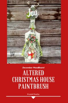 mixed media - altered paintbrush - christmas Alters, Krystal, Paint Brushes, Mixed Media, December, Joy, Seasons, Christmas Ornaments, Holiday Decor