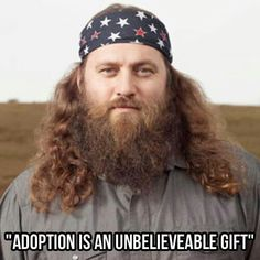 Adoption is an unbelievable gift. Amen!  I would love to adopt children down the road.