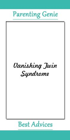 12 Best Vanishing Twin Syndrome Images Vanishing Twin Syndrome
