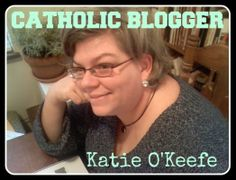 Meet Catholic blogger Katie O'Keefe, whose a contributor here at CatholicMom.com and also maintains two blogs of her own. http://catholicmom.com/2014/01/22/catholic-blogger-katie-okeefe/