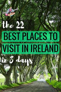 Hello curious Ireland adventurer! Looking for the best places to visit in Ireland? Come check these 22 beauties out in 8 days!: