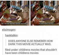 """Yea. My mom told me the background story to it n how she hated it was a kids movie n i would watch it all the time because i thought it was so weird n funny. But then my mother told me why. N now i know why the game went """"missing"""". -_-"""