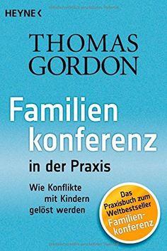 Familienkonferenz in der Praxis: Wie Konflikte mit Kindern gelöst werden, http://www.amazon.de/dp/345360234X/ref=cm_sw_r_pi_awdl_wwk4vb12D6JAM