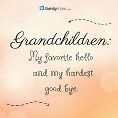 Grandchildren: My favorite hello and my hardest good bye. Grandchildren: My favorite hello and my hardest good bye. Grandson Quotes, Grandkids Quotes, Quotes About Grandchildren, Dad Poems, Sign Quotes, Cute Quotes, Great Quotes, Inspirational Quotes, Happy Grandparents Day