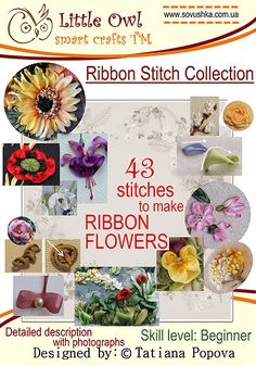 43 stitches for silk ribbon embroidery. A collection by Tatiana Popova with instructions in English and in Russian.