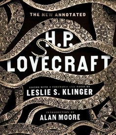 The New Annotated H. P. Lovecraft edited by Leslie S. Klinger