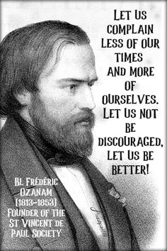 """""""Let us complain less of our timesand more of ourselves.Let us not be discouraged,let us be better!"""" St Ignatius Of Loyola, St John Vianney, St John Bosco, St Catherine Of Siena, Saint Thomas Aquinas, St John Paul Ii, St Therese Of Lisieux, John The Evangelist, Strong Faith"""
