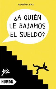 ¿A quién le bajamos el sueldo?, Herminia Mas