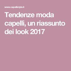 Tendenze moda capelli, un riassunto dei look 2017