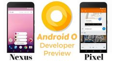 TECH NEWS: How to Install Android O Developer Preview on a Ne...