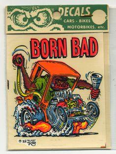 Rare vintage Ed Roth decals. BORN BAD! and more. stores.ebay.com/rockabillyhoodlum #hotrod #dragrace #kustomkulture #edroth #edbigdaddyroth #bigdaddyroth #modelt #ford #chevy #ratfink