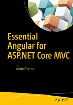 Buy Essential Angular for ASP.NET Core MVC by Adam Freeman and Read this Book on Kobo's Free Apps. Discover Kobo's Vast Collection of Ebooks and Audiobooks Today - Over 4 Million Titles! Entity Framework, Point Of View, New Books, Core, This Book, Knowledge, Essentials, Coding, Author