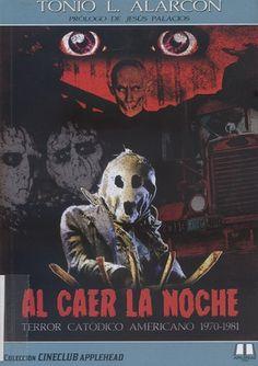 Al caer la noche : Terror catódico americano (1970-1981) / Tonio L. Alarcón.  [España] : Applehead Team Creaciones, 2017