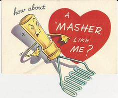 How about a MASHER... vintage valentine