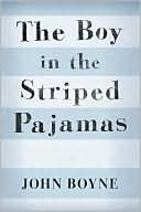 The Boy in the Striped Pajamas  by John Boyne: