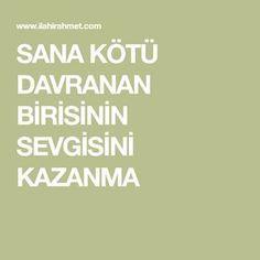 SANA KÖTÜ DAVRANAN BİRİSİNİN SEVGİSİNİ KAZANMA Islam, Tv, Television Set, Television