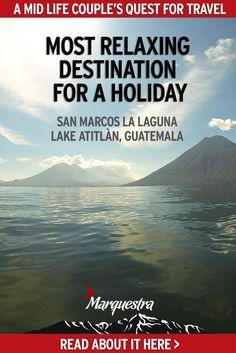 San Marcos La Laguna, Lake Atitlàn, Guatemala, a Most Relaxing Destination for a Holiday
