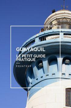 Que faire à Guayaquil en Équateur? Notre petit guide ultime pour visiter Guayaquil et découvrir les lieux incontournables de cette grande ville.