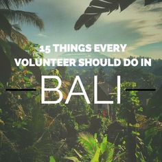 Here's your #IVHQ #Bali Bucket List... www.volunteeroverseas.com/15-things-every-volunteer-in-bali-should-do
