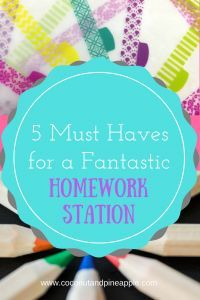 5 Must Haves for a Fantastic Homework Station - Coconut & Pineapple
