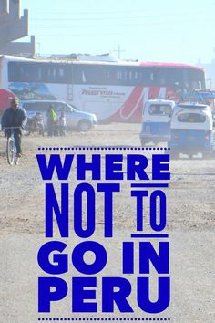 Planning a trip to Peru? Here is one location where travel caution advised and where not to go in Peru.