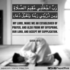 """My Lord, make me an establisher of #salah, and also from my offspring. Our…"