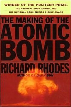 The Making of the Atomic Bomb by Richard Rhodes