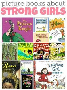 Picture books about strong girls.