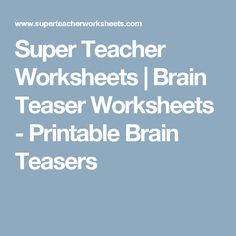 Super Teacher Worksheets | Brain Teaser Worksheets - Printable Brain Teasers