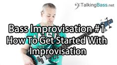 Bass Solo Improvisation Lesson #1 - Getting Started