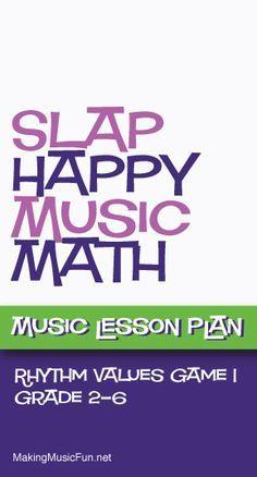 Slap Happy Music Math | Rhythm Game | Free Lesson Plan - http://makingmusicfun.net/htm/f_mmf_music_library/slap-happy-music-math-music-lesson-on-rhythmic-values.htm