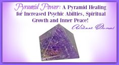 Pyramid Power! A Pyramid Healing for YOU!