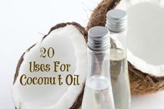 20 Uses for Coconut Oil from www.goodgirlgonegreen.com