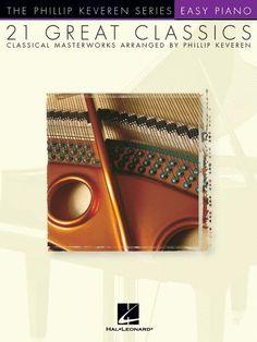 21 Great Classics - Easy Piano: Easy Piano Sheet Music by Phillip Keveren - Easy Piano Sheet Music