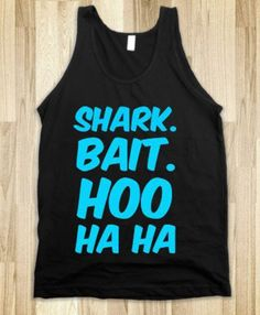 #findingnemo Shark bait hoo ha ha shirt  I want this and I want to wear it to the Bahamas where I can swim with the sharks in Nassau!!   Shark bait hoo ha ha from finding memo   Too cute!