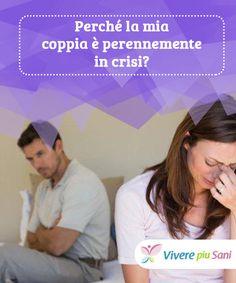 Perché la mia coppia è perennemente in crisi?   La vostra coppia è perennemente in crisi? Sembrate passare da una tregua a un'altra? In questo caso è importante chiedervi quali passi state facendo e se la direzione sia corretta.