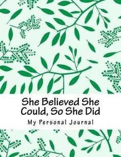 She Believed She Could, So She Did: Large 200 Page Inspirational Quote Leafy Pattern Design Notebook/Journal Lined Pages x Indie Books, She Believed She Could, Lined Page, Journal Notebook, Pattern Design, Inspirational Quotes, Amazon, Life Coach Quotes, Caro Diario
