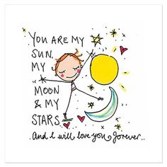 Grandma Quotes Discover You are my sun my moon & my stars and I will love you forever Printed on luxury GF Smith textured board. 13 x square card. Cute Love Quotes, Love You Forever Quotes, Love One Another Quotes, Love Yourself Quotes, Grandma Quotes, Daughter Quotes, Birthday Wishes Quotes, Happy Birthday Wishes, Happy Birthday Husband