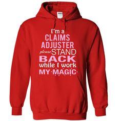 CLAIMS ADJUSTER make my magic T Shirt, Hoodie, Sweatshirts