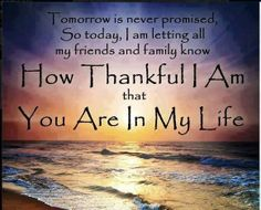 Thankful you are in my life