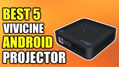 Projector Reviews, Best Projector, Android, Mini