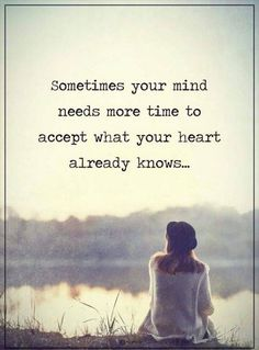 Sometimes your mind needs more time..