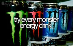 try every monster energy drink