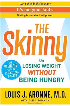 The Skinny: On Losing Weight Without Being Hungry-The Ultimate Guide To Weight Loss Success PDF