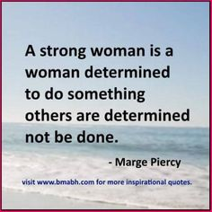 a+strong+woman+quote+by+Marge+Piercy+picture+Strong+Women+Quotes