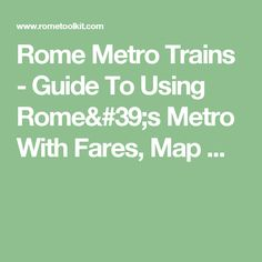 Rome Metro Trains - Guide To Using Rome's Metro With Fares, Map ...