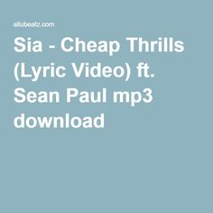 Sia - Cheap Thrills (Lyric Video) ft. Sean Paul mp3 download