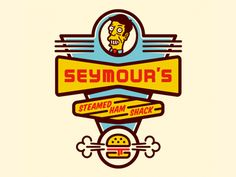 """""""Would you eat here?"""" Seymour's Steamed Ham Shack by Designer, Steve Hogan. Comic relief."""