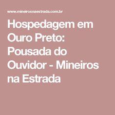 Hospedagem em Ouro Preto: Pousada do Ouvidor - Mineiros na Estrada