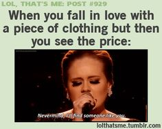 adele, beautiful, clothes, fashion, funny, heart, lol, love is love, music, oh, omg, price, quote, quotes, relatable, so true, someone like you